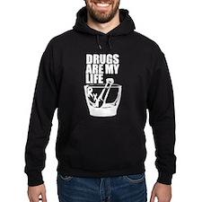 Drugs Are My Life Hoodie