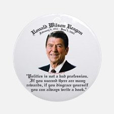 Ronald Reagan on Politics Ornament (Round)