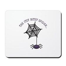 THE ITSY BITSY SPIDER... Mousepad