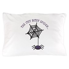 THE ITSY BITSY SPIDER... Pillow Case