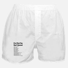 If at First... Boxer Shorts