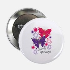 """You're Groovy! 2.25"""" Button"""