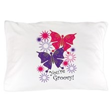 You're Groovy! Pillow Case