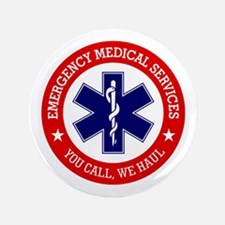 """EMS (You Call, We Haul) 3.5"""" Button"""