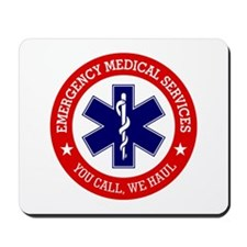 EMS (You Call, We Haul) Mousepad