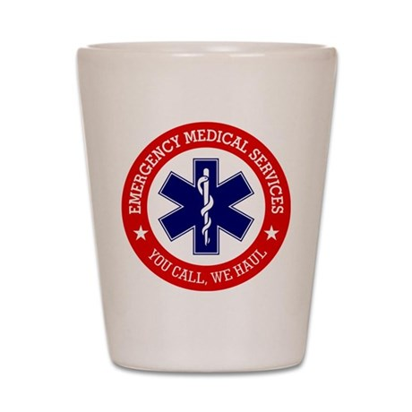 EMS (You Call, We Haul) Shot Glass
