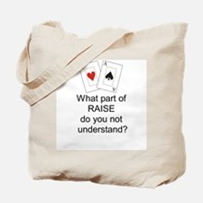 What part of RAISE... Tote Bag