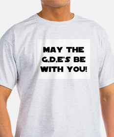 g.d.e's be with you T-Shirt