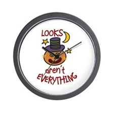 LOOKS ARENT EVERYTHING Wall Clock