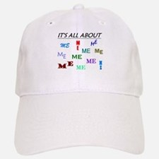 IT'S ALL ABOUT ME FUNNY Baseball Baseball Cap