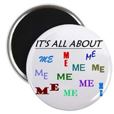 IT'S ALL ABOUT ME FUNNY Magnet