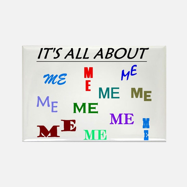 IT'S ALL ABOUT ME FUNNY Rectangle Magnet (10 pack)