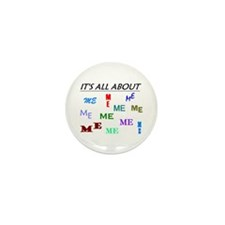 IT'S ALL ABOUT ME FUNNY Mini Button (10 pack)
