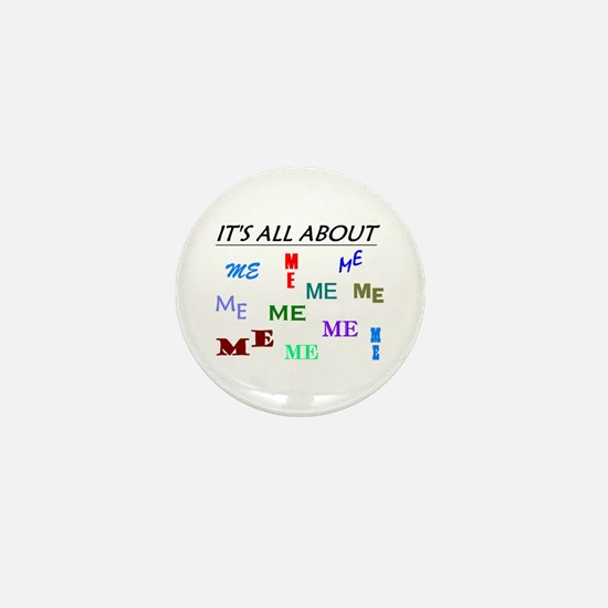 IT'S ALL ABOUT ME FUNNY Mini Button