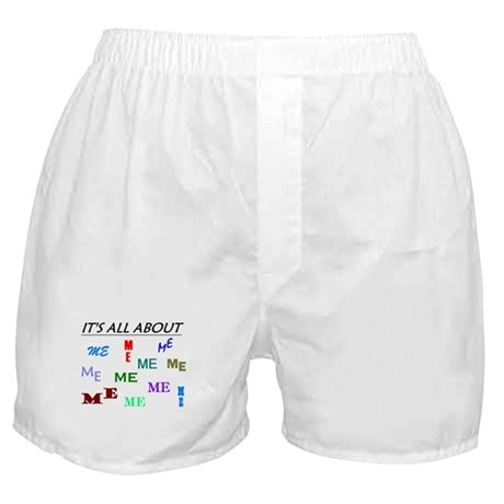 IT'S ALL ABOUT ME FUNNY Boxer Shorts
