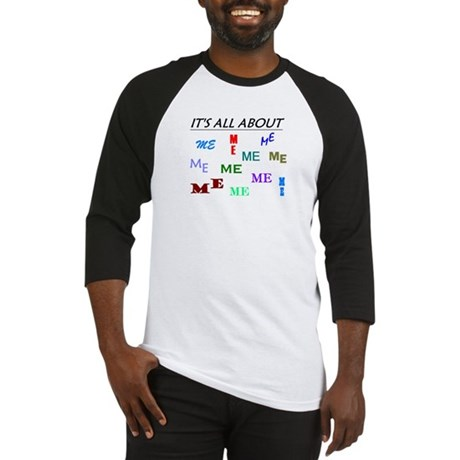 IT'S ALL ABOUT ME FUNNY Baseball Jersey