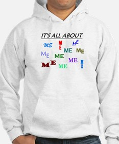 IT'S ALL ABOUT ME FUNNY Jumper Hoody