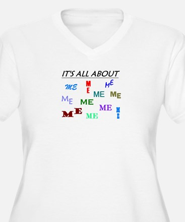 IT'S ALL ABOUT ME FUNNY T-Shirt