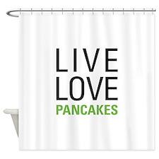 Live Love Pancakes Shower Curtain