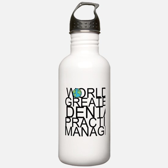 World's Greatest Dental Practice Manager Water