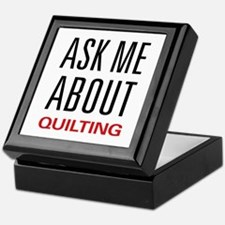 Ask Me About Quilting Keepsake Box