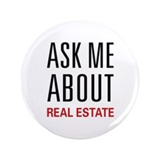 """Ask Me About Real Estate 3.5"""" Button"""