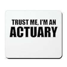 Trust Me, I'm An Actuary Mousepad