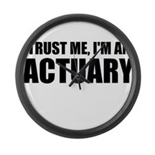 Trust Me, I'm An Actuary Large Wall Clock
