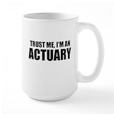 Trust Me, I'm An Actuary Mugs