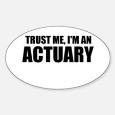 Trust Me, I'm An Actuary Decal