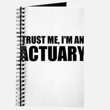 Trust Me, I'm An Actuary Journal