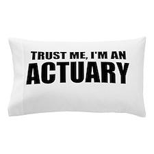 Trust Me, I'm An Actuary Pillow Case