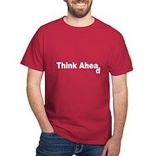 Think Ahead T-Shirt