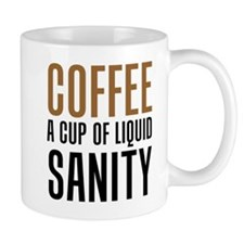 Coffee Liquid Sanity Mugs