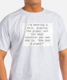 are you a piper? T-Shirt