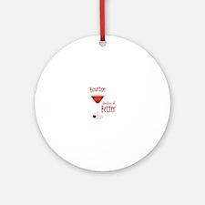 Bourbon Makes it Better Ornament (Round)