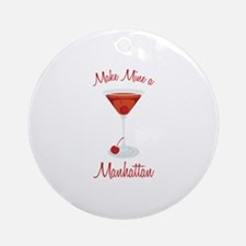 Make Mine a Manhattan Ornament (Round)