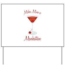 Make Mine a Manhattan Yard Sign