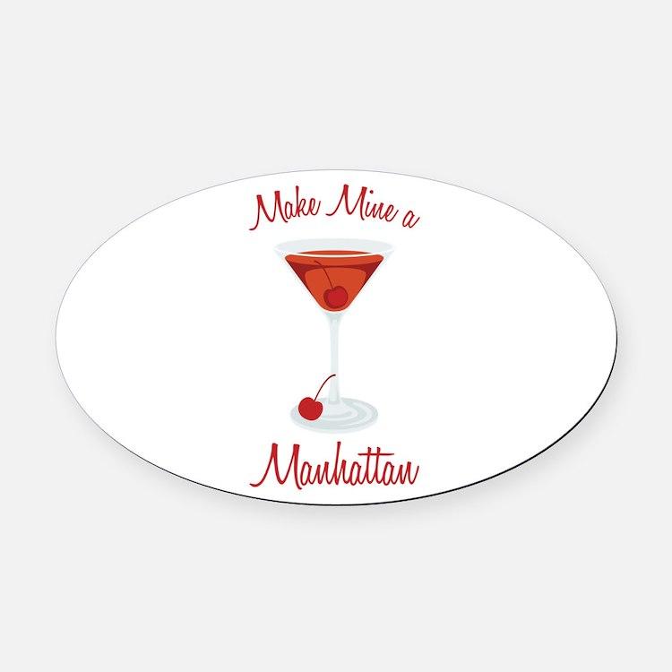 Make Mine a Manhattan Oval Car Magnet