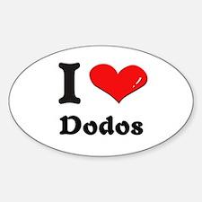 I love dodos Oval Decal