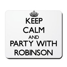 Keep calm and Party with Robinson Mousepad