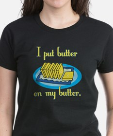 I Put Butter on My Butter Tee