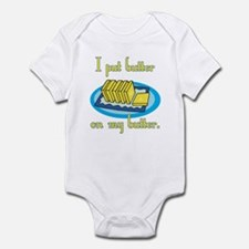 I Put Butter on My Butter Infant Bodysuit