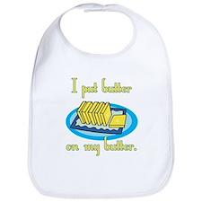 I Put Butter on My Butter Bib