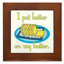 I Put Butter on My Butter Framed Tile