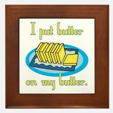 I Put Butter on My Butter Framed Tile