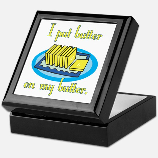I Put Butter on My Butter Keepsake Box