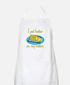 I Put Butter on My Butter BBQ Apron