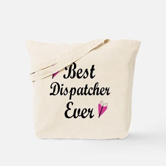 Best Dispatcher Ever Tote Bag