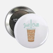"Just Chill 2.25"" Button"